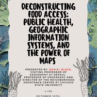 Deconstructing Food Access: Public Health, Geographic Information Systems & The Power of Maps