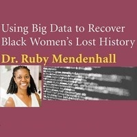 Hands-on Workshop Using Big Data to Recover Black Women's Lost History