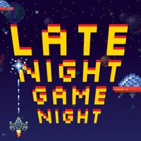 Late Night Game Night