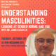Understanding Masculinities: Looking at Gender Norms and You
