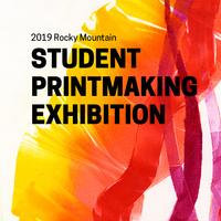 Rocky Mountain Student Printmaking Exhibition