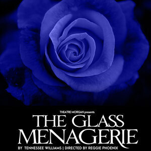 THE GLASS MENAGERIE by Tennessee Williams presented by Theatre Morgan