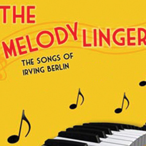 """Henrico Theatre Company presents """"The Melody Lingers On: The Songs of Irving Berlin"""""""
