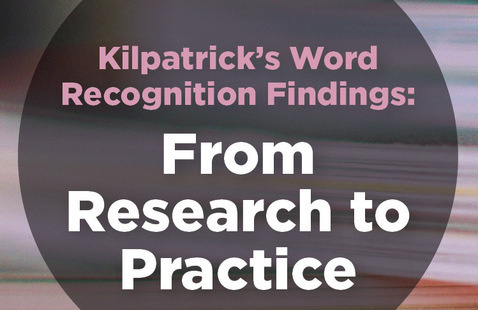 Kilpatrick's Word Recognition Findings: From Research to Practice – Heart of Missouri Regional Professional Development Center