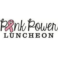 10th Annual Pink Power Luncheon