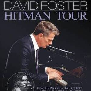 An Intimate Evening with David Foster: Hitman Tour Featuring Special Guest Katharine McPhee