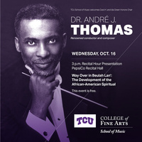 TCU School of Music welcomes Cecil H. and Ida Green Honors Chair - Dr. André J. Thomas