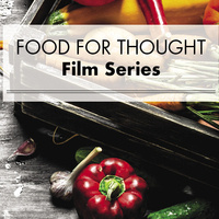 Food for Thought Film Series - dirt! The Movie