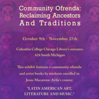 Community Ofrenda: Reclaiming Ancestors and Traditions