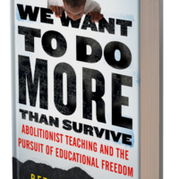 Dr. Bettina Love: We Want To Do More Than Survive, Abolitionist Teaching
