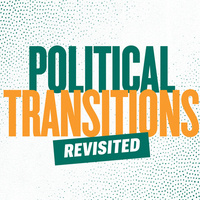Political Transitions Revisited - Panel Discussion