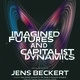 Imagined Futures and Capitalist Dynamics (Fall 2019 Heuss Lecture)
