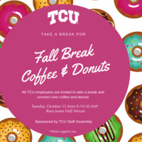 TCU Staff Assembly Fall Break Coffee and Donuts