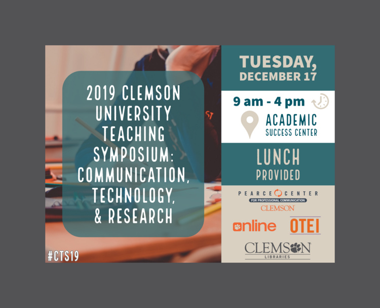 2019 Clemson University Teaching Symposium: Communication, Technology, and Research