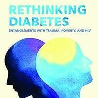Book Launch -  Rethinking Diabetes:Entanglement With Trauma, Poverty, and HIV