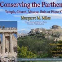 """Lecture: """"Conserving the Parthenon: Temple, Church, Mosque, Ruin or Photo-Op?"""""""