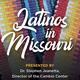 Global Crossings: Latinos in Missouri