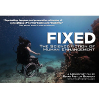 """Disability Awareness Movie Screening """"Fixed: The Science Fiction of Human Enhancement"""""""