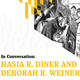 In Conversation: Hasia R. Diner and Deborah R. Weiner