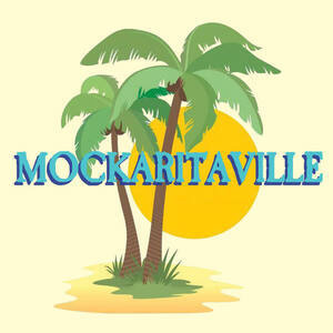 Mockaritaville