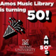 Libraries: Amos Music Library 50th Anniversary Celebration