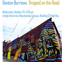Denton Burrows Dripped on the Road | Art, Architecture & Design