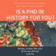 Is A Ph.D in History For You?