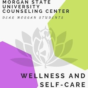 Dear Morgan Students - Wellness and Self-Care