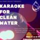 Karaoke for Clean Water