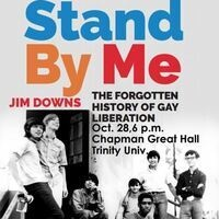 Visting scholar Jim Downs, Ph.D: Stand By Me: The Forgotten History of Gay Liberation