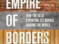 """CUSLAR/LASP Public Issues Forum: """"Empire of Borders: The Expansion of the U.S. Border Around the World"""" by Todd Miller"""
