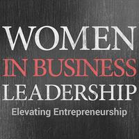 Women in Business Leadership Panel: Elevating Entrepreneurship