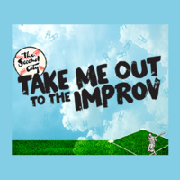 Take Me Out to the Improv