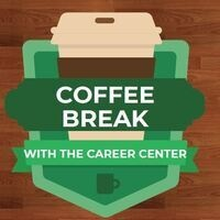 Coffee Break with the Career Center