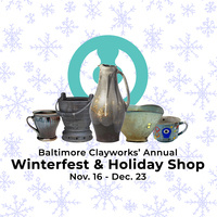 Baltimore Clayworks Winterfest & Holiday Shop Opening Reception
