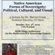 Native American Forms of Sovereignty: Political, Cultural, and Visual - A Lecture by Dr. Steven Crum