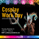Cosplay Work Day