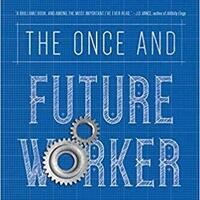 """Work of the Future Book Series: Oren Cass, Author of """"The Once and Future Worker"""""""