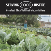 Serving Food Justice: Memefest, Black Yield Institute & Others