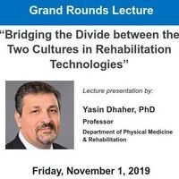 """PM&R Grand Rounds: """"Bridging the Divide between the Two Cultures in Rehabilitation Technologies"""""""