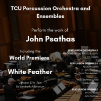 Ensemble Concert Series: TCU Percussion and Ensembles Concert with guest composer John Psathas.