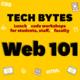 Tech Bytes: Web 101