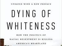 POSTPONED: Dying of Whiteness: How Racial Resentment is Decimating America's Heartland