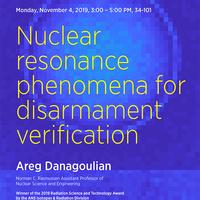 Professor Areg Danagoulian Symposium - Nuclear resonance phenomena for disarmament verification