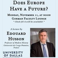 Does Europe Have a Future? - A Lecture by Edouard Husson