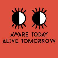 Aware Today, Alive Tomorrow (Mandatory)