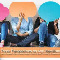 Three Perspectives on Anti-Semitism