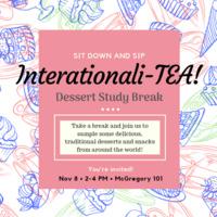 Internationali-TEA Dessert Study Break