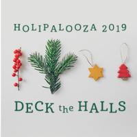 Holipalooza 2019: Deck the Halls