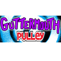 Guttermouth & Pulley